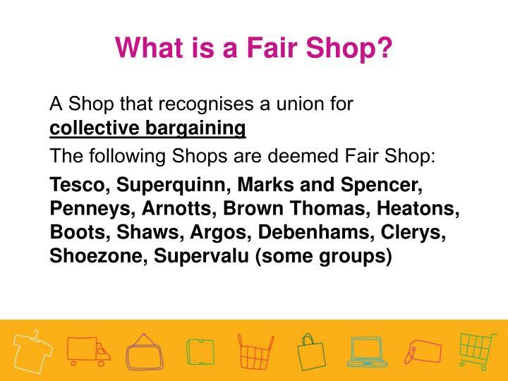 What is a Fair Shop?