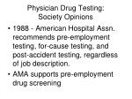 physician drug testing society opinions