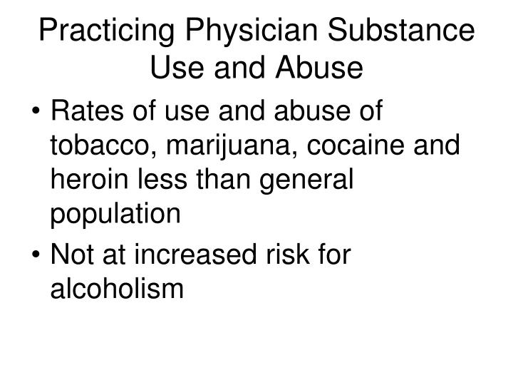 Practicing Physician Substance Use and Abuse