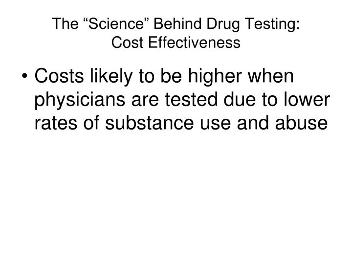 "The ""Science"" Behind Drug Testing:"