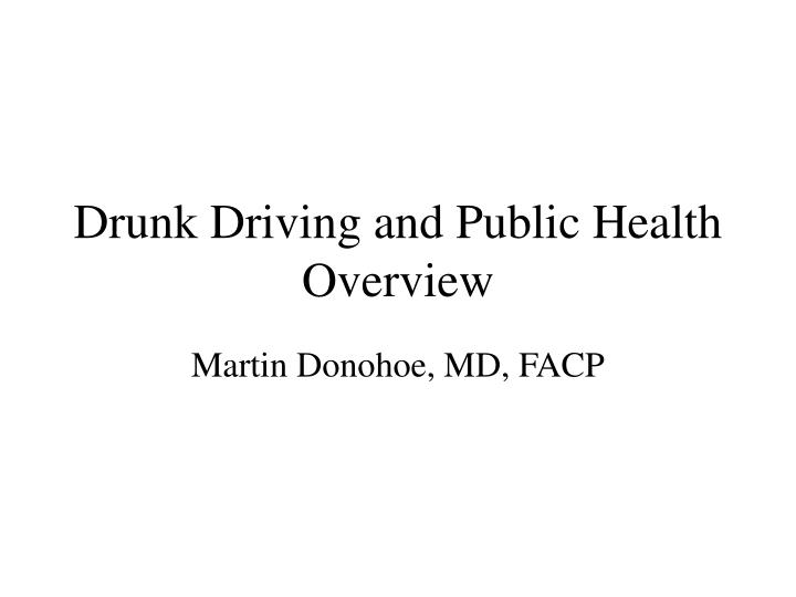 Drunk driving and public health overview