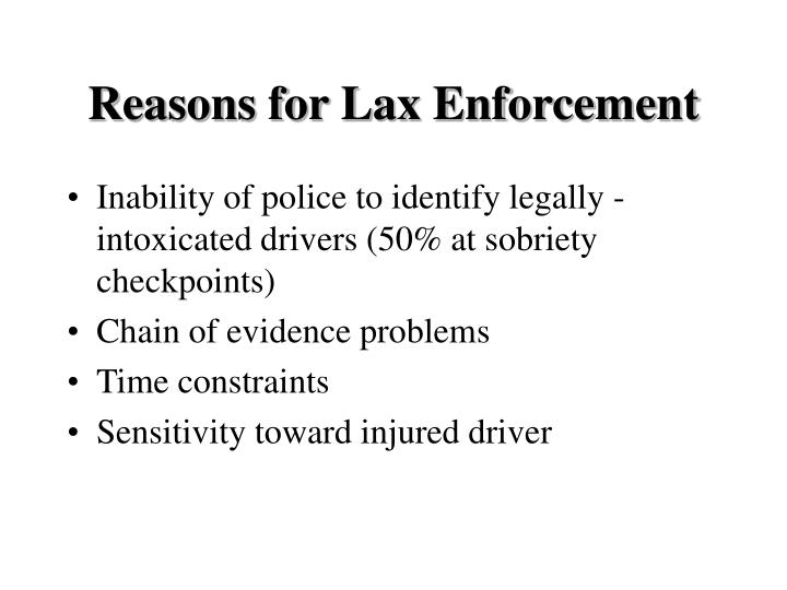 Reasons for Lax Enforcement