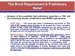 the bond requirement preliminary relief