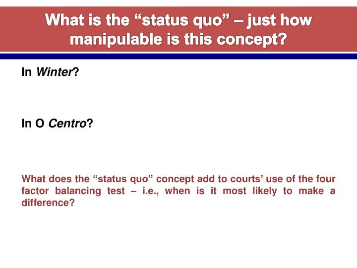 "What is the ""status quo"" – just how manipulable is this concept?"