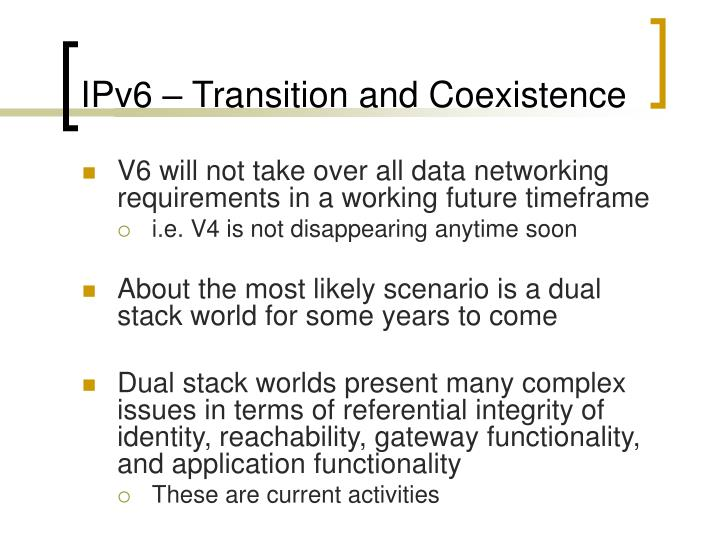 IPv6 – Transition and Coexistence