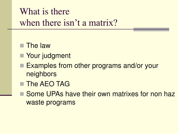 What is there when there isn t a matrix