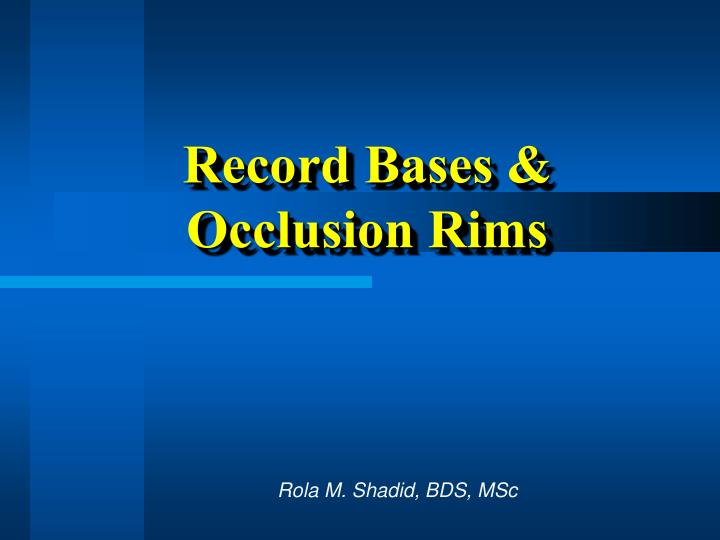 Record bases occlusion rims