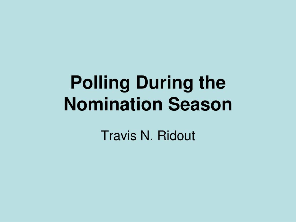 Polling During the Nomination Season