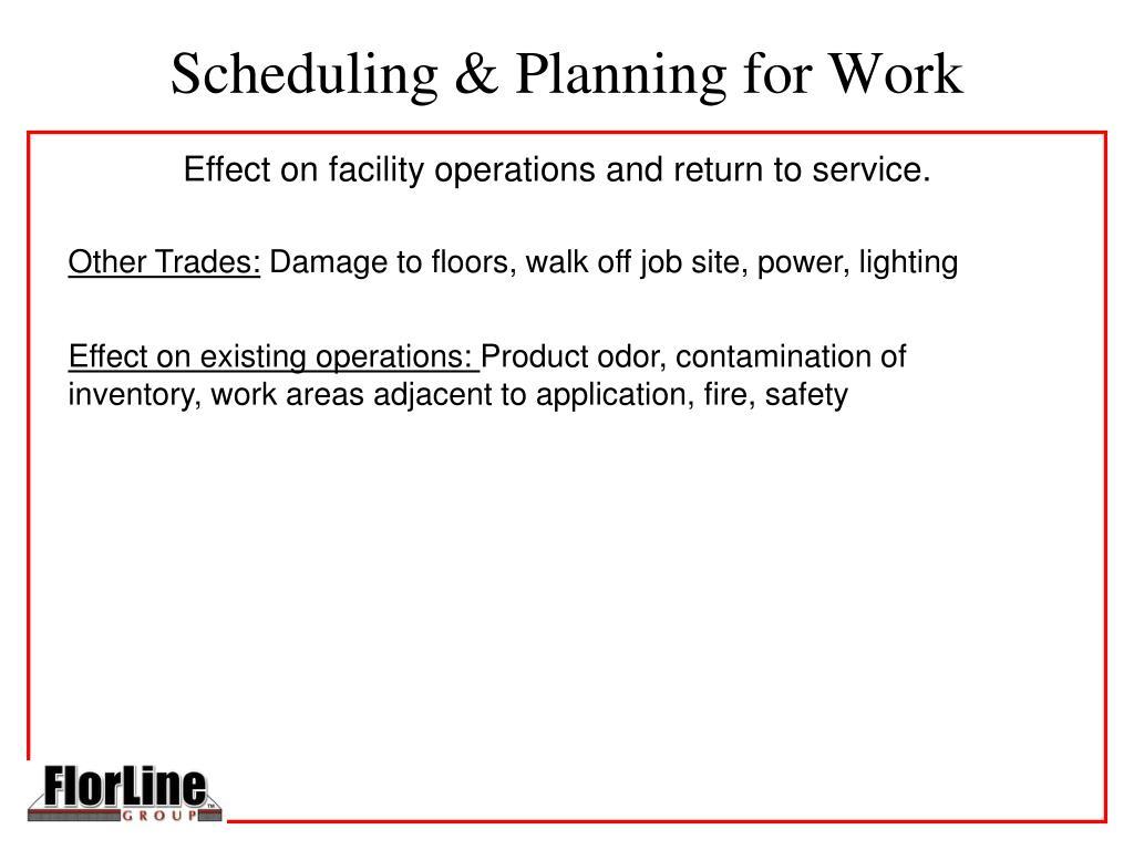 Scheduling & Planning for Work