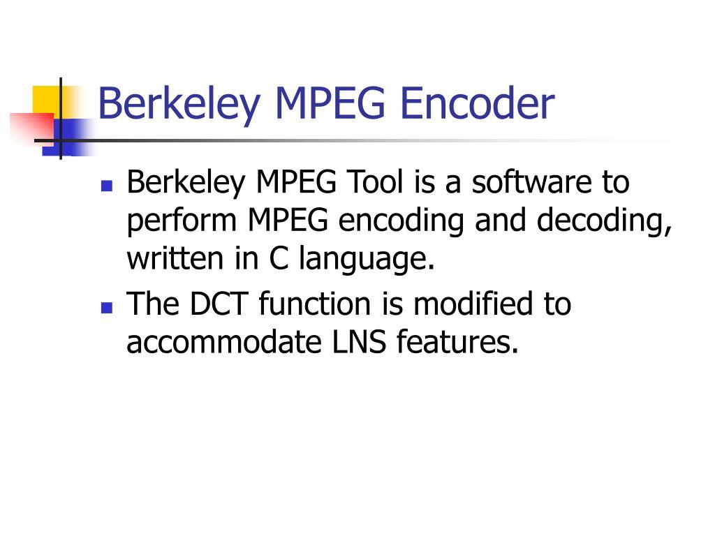 Berkeley MPEG Encoder