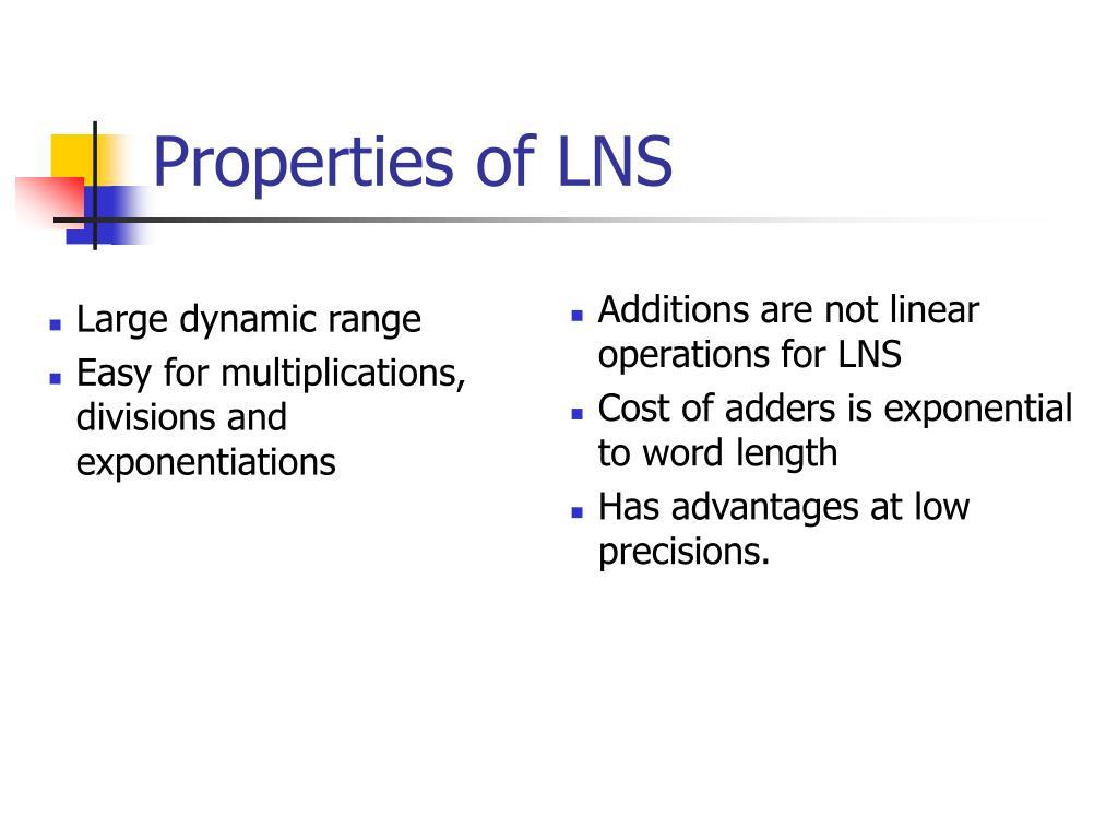 Properties of LNS
