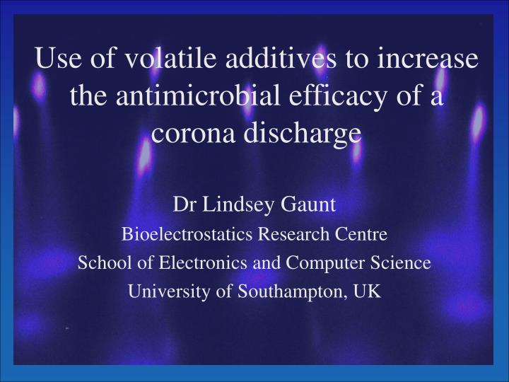 Use of volatile additives to increase the antimicrobial efficacy of a corona discharge