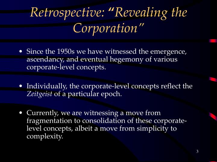 Retrospective revealing the corporation