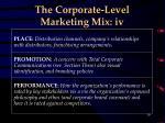 the corporate level marketing mix iv