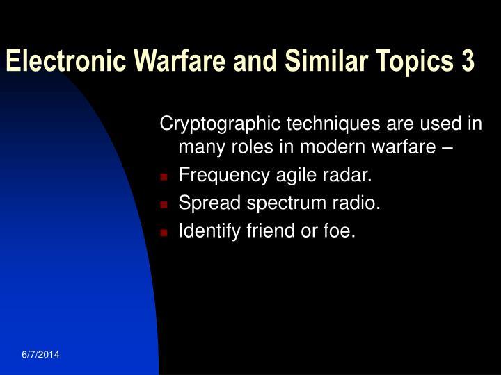 Electronic Warfare and Similar Topics 3