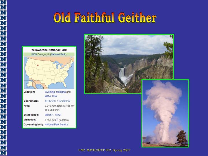 Old Faithful Geither