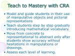 teach to mastery with cra