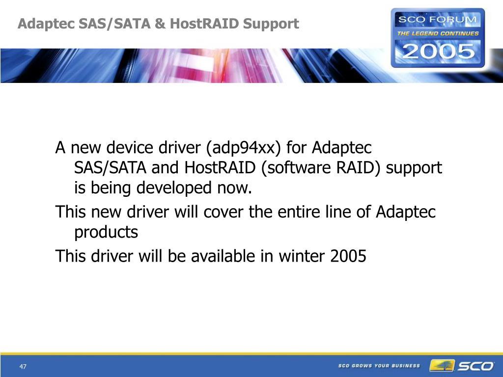Adaptec SAS/SATA & HostRAID Support