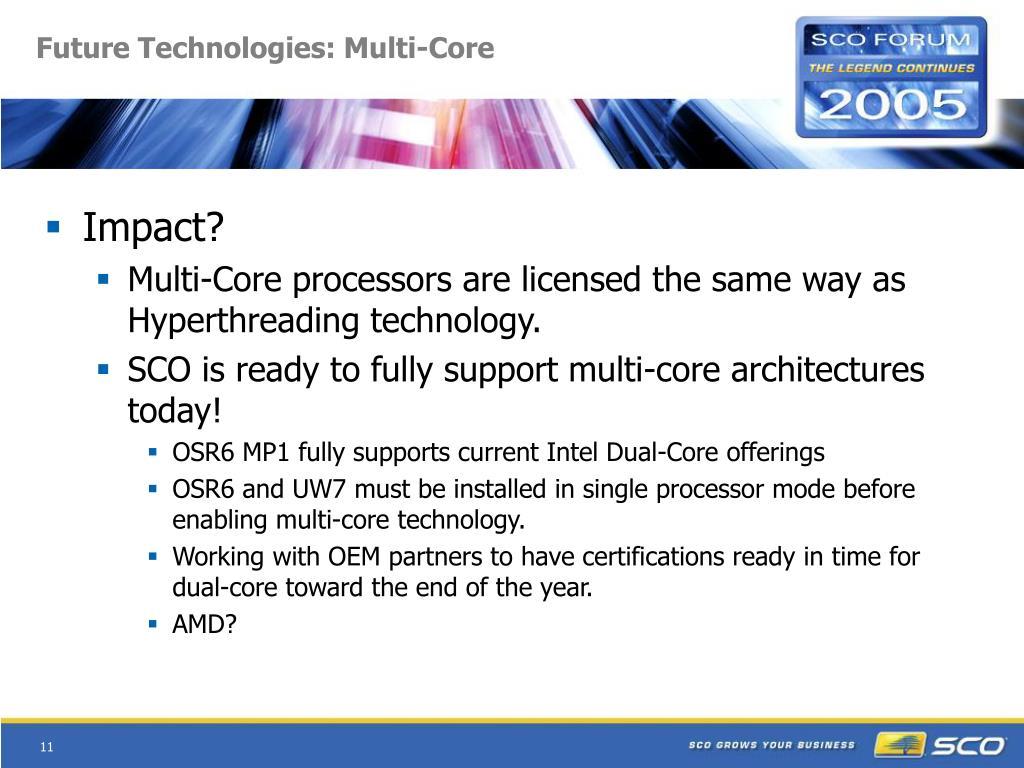 Future Technologies: Multi-Core