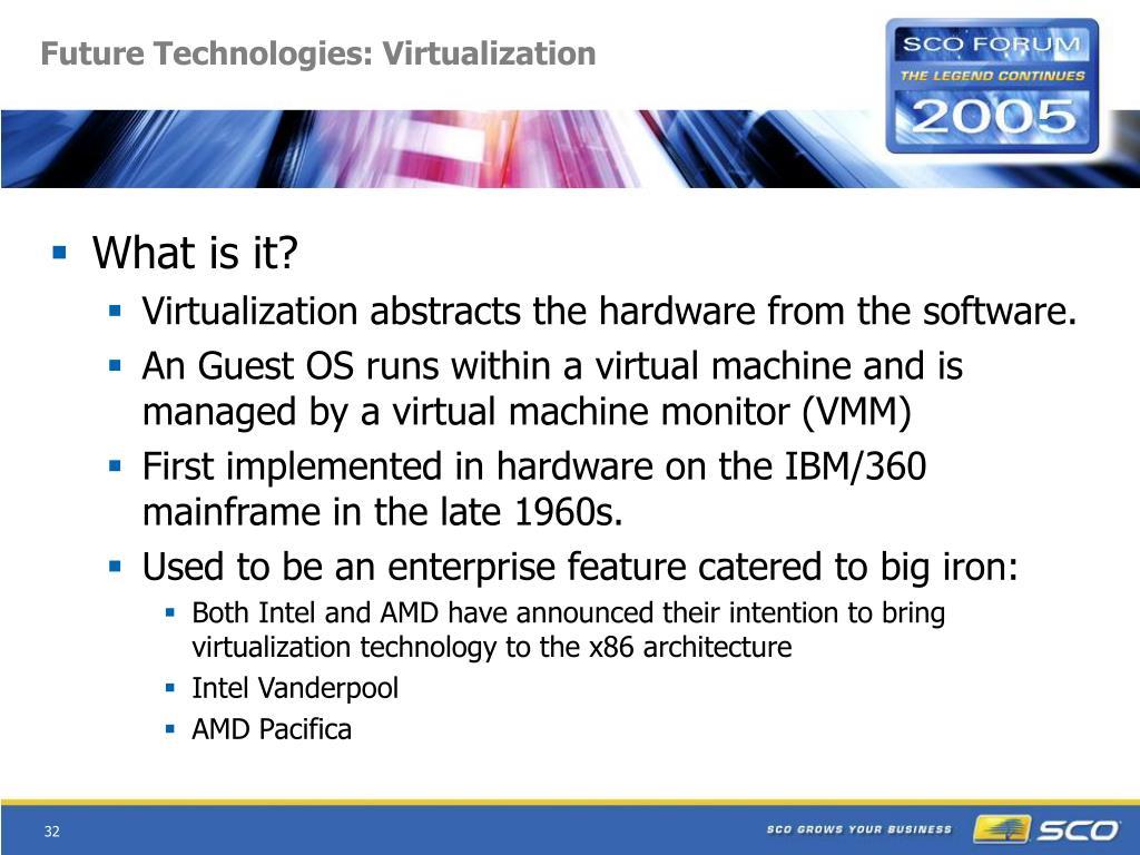 Future Technologies: Virtualization