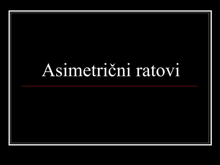 Asimetrični ratovi
