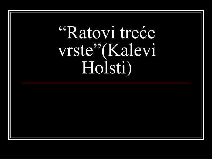 """""""Ratovi treće vrste""""(Kalevi Holsti)"""