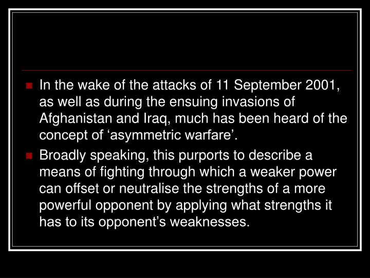 In the wake of the attacks of 11 September 2001, as well as during the ensuing invasions