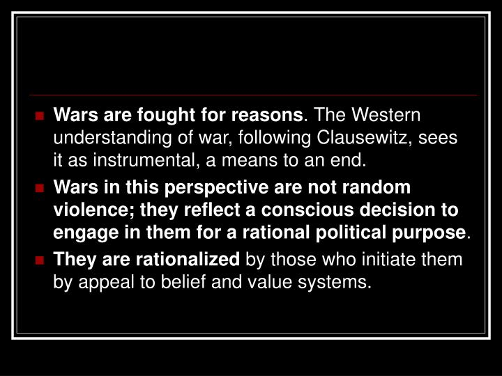 Wars are fought for reasons