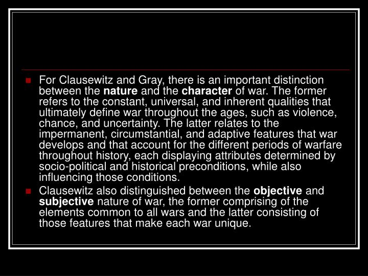 For Clausewitz and Gray, there is an important distinction between the