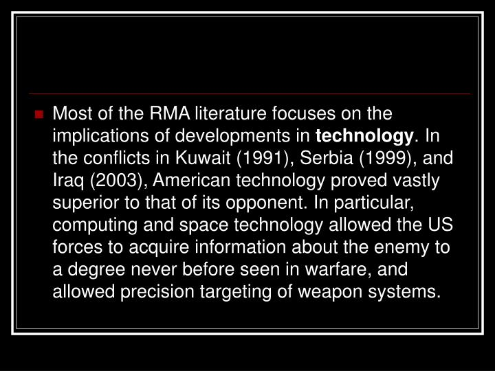 Most of the RMA literature focuses on the implications of developments in