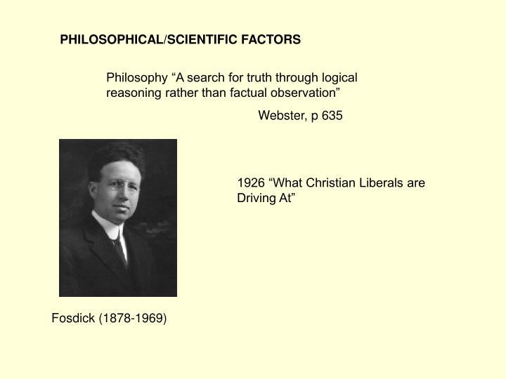 PHILOSOPHICAL/SCIENTIFIC FACTORS