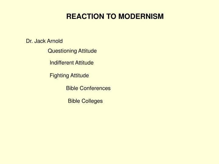 REACTION TO MODERNISM
