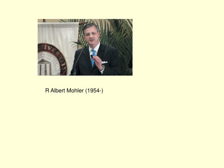 R Albert Mohler (1954-)