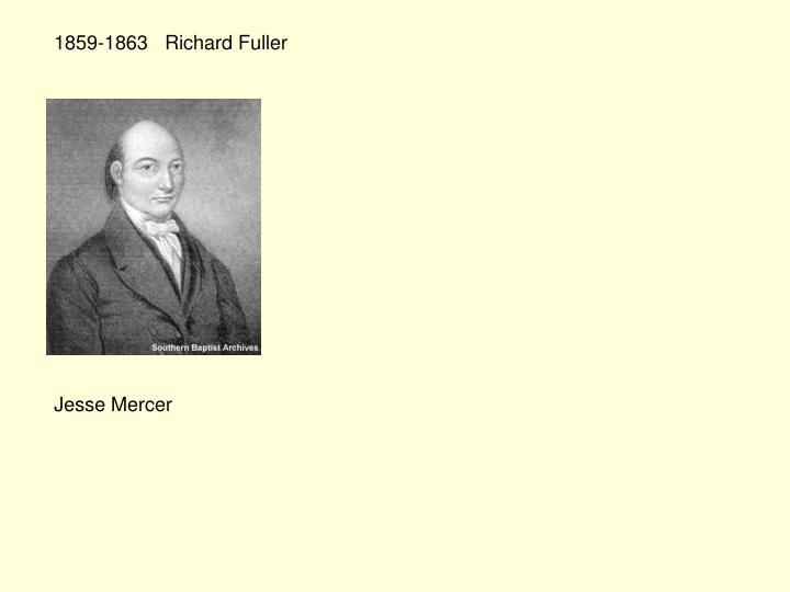 1859-1863   Richard Fuller