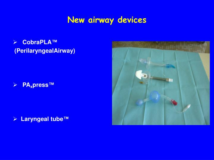 New airway devices