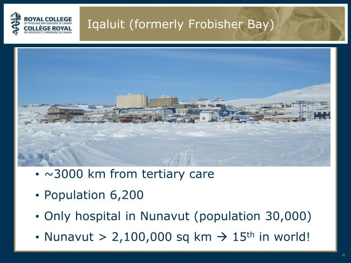 Iqaluit (formerly Frobisher Bay)