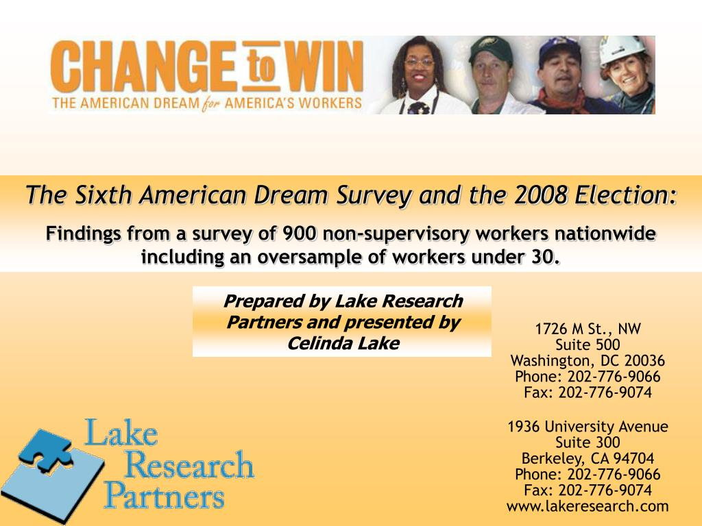 The Sixth American Dream Survey and the 2008 Election: