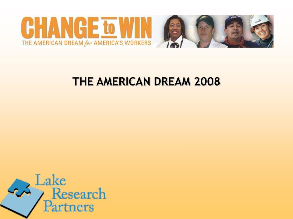 THE AMERICAN DREAM 2008