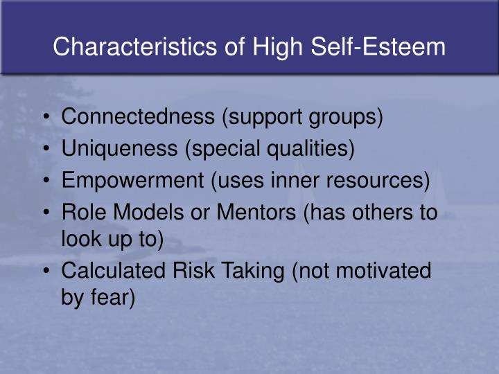 Characteristics of High Self-Esteem