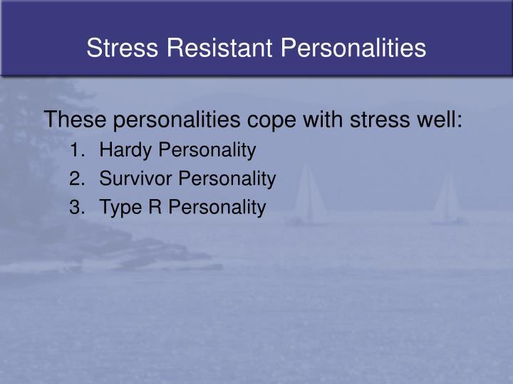 Stress Resistant Personalities
