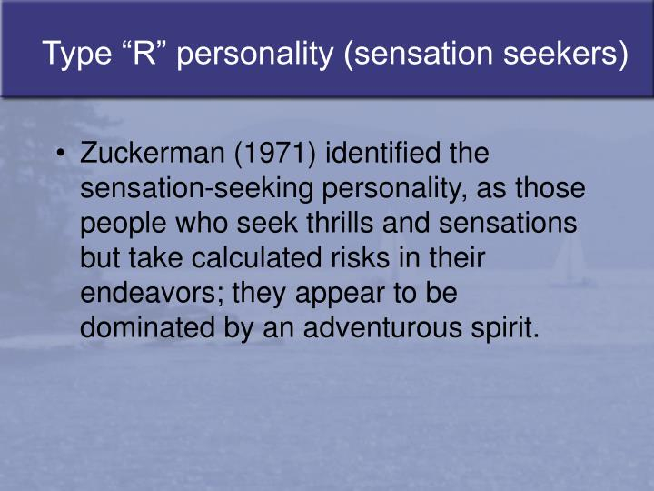 "Type ""R"" personality (sensation seekers)"