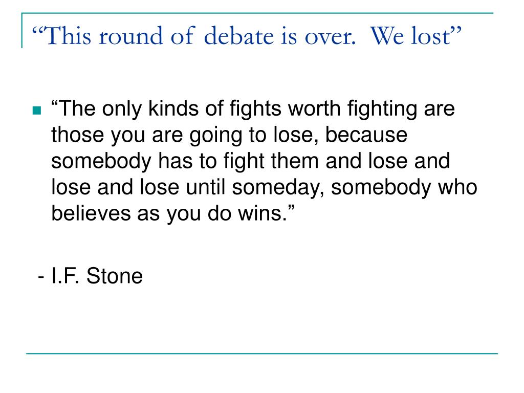 """""""This round of debate is over.  We lost"""""""