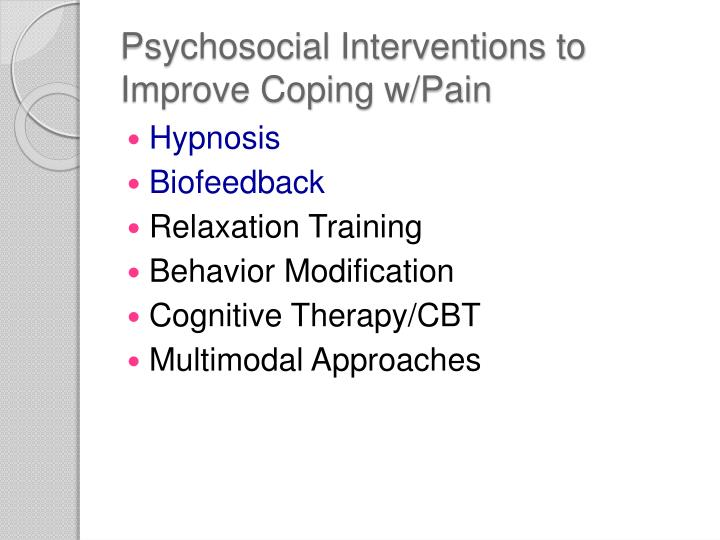 Psychosocial Interventions to Improve Coping w/Pain