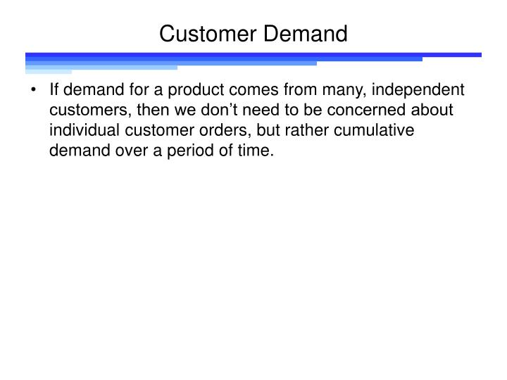 Customer demand2