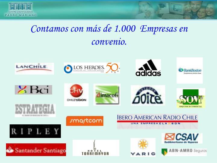 Contamos con más de 1.000  Empresas en convenio.