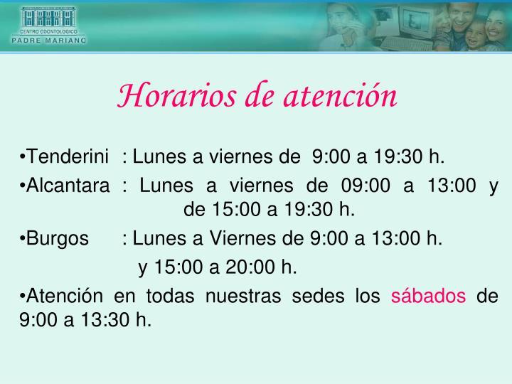 Tenderini: Lunes a viernes de  9:00 a 19:30 h.