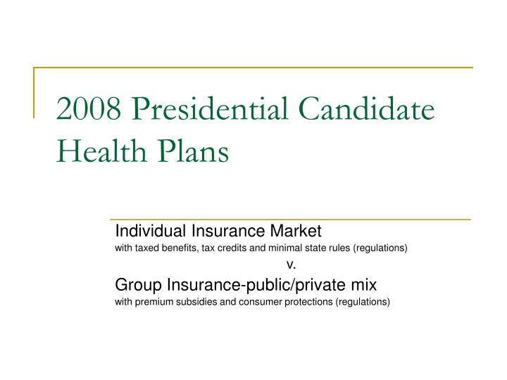 2008 presidential candidate health plans