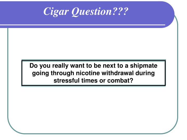Cigar Question???