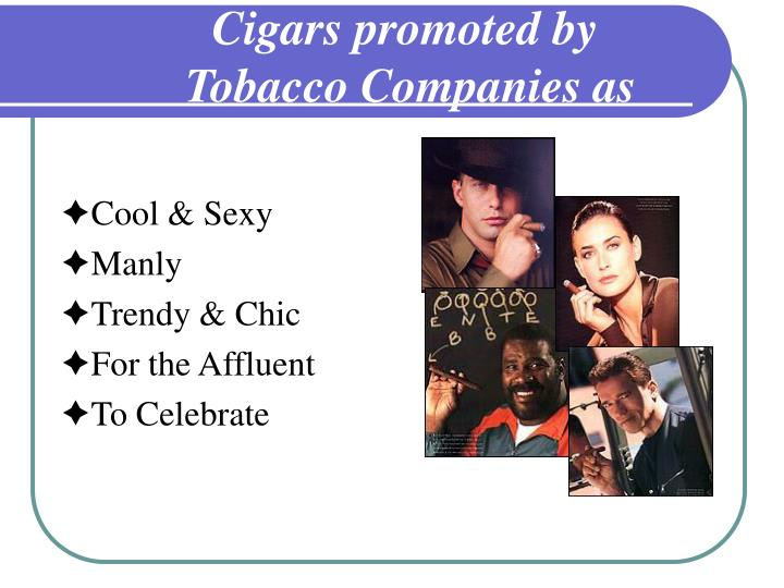 Cigars promoted by tobacco companies as