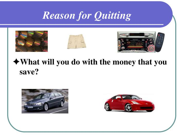 Reason for Quitting